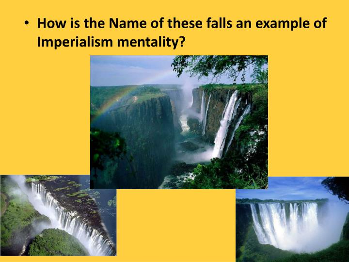 How is the Name of these falls an example of Imperialism mentality?