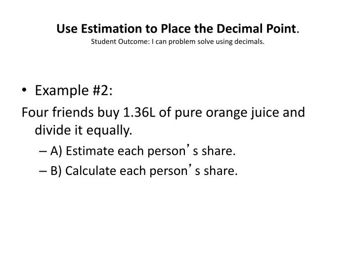 Use Estimation to Place the Decimal Point