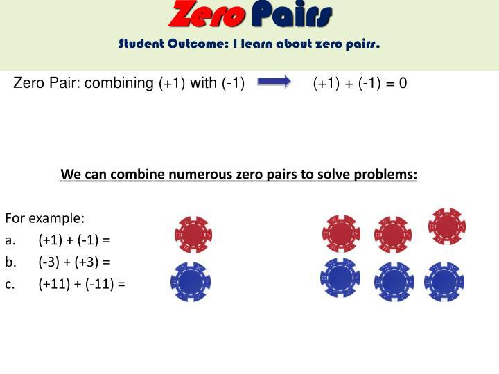 Zero Pair: combining (+1) with (-1)(+1) + (-1) = 0