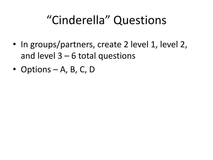 """""""Cinderella"""" Questions"""