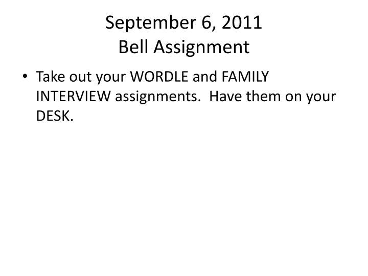 September 6 2011 bell assignment