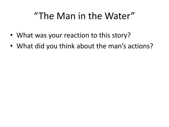"""""""The Man in the Water"""""""