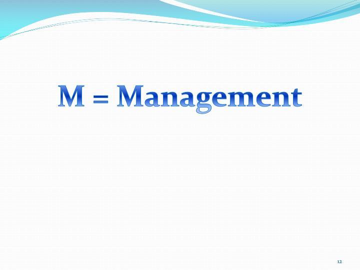 M = Management