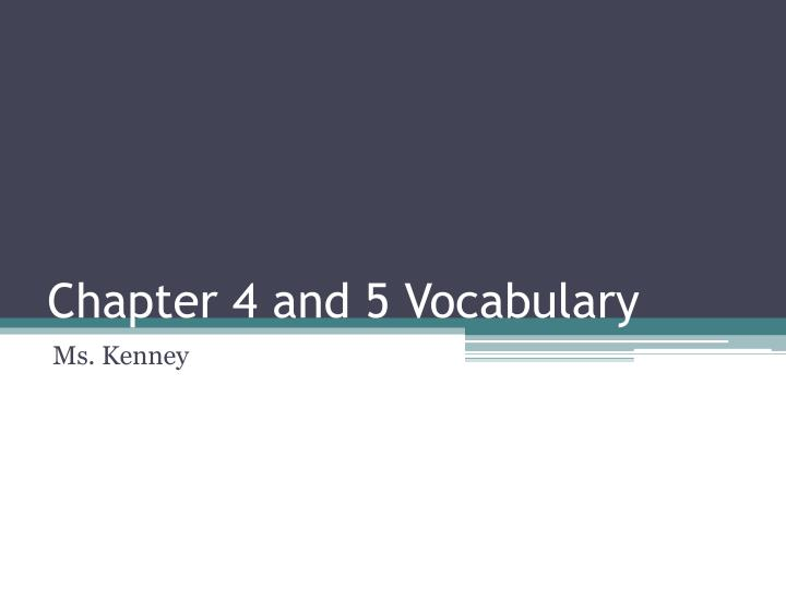 chapter 4 and 5 vocabulary n.