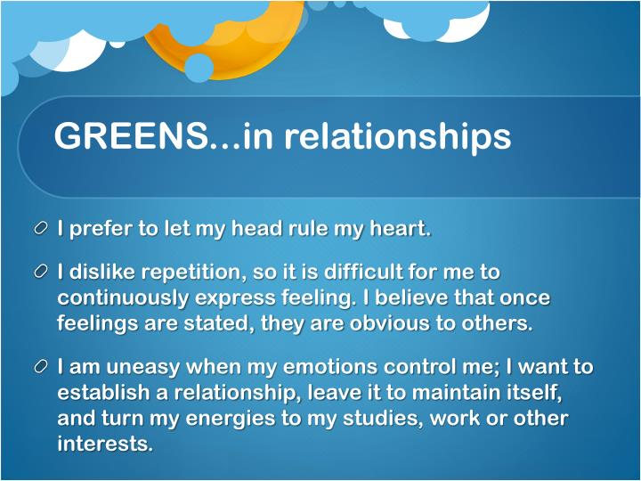 GREENS...in relationships