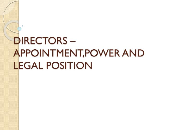 directors appointment power and legal position n.