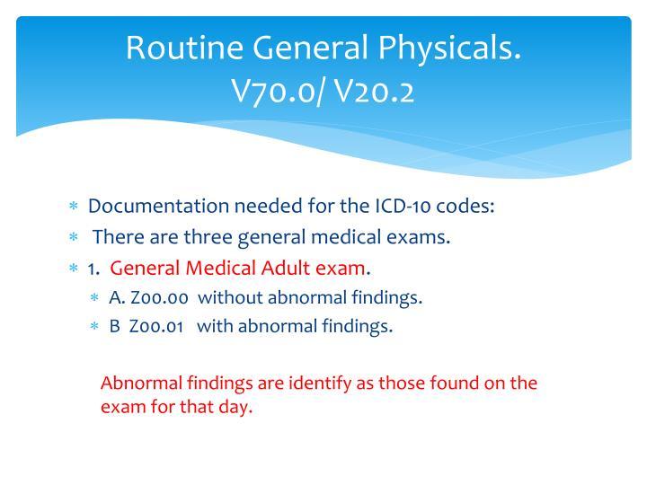 Routine General Physicals.