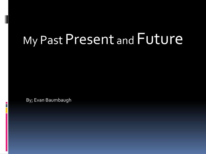 my past present and future n.