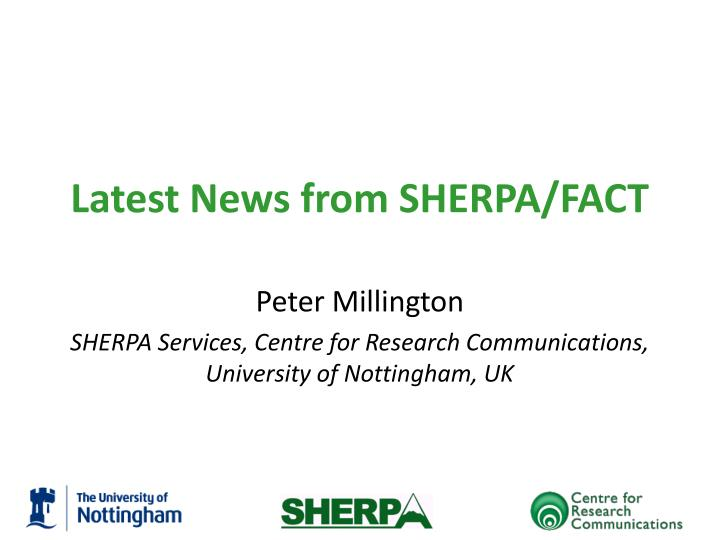 peter millington sherpa services centre for research communications university of nottingham uk
