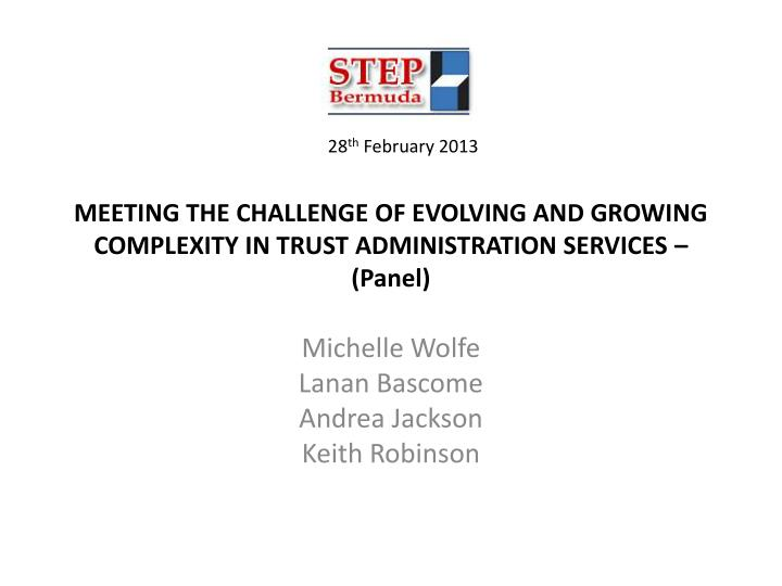 meeting the challenge of evolving and growing complexity in trust administration services panel n.