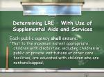 determining lre with use of supplemental aids and services