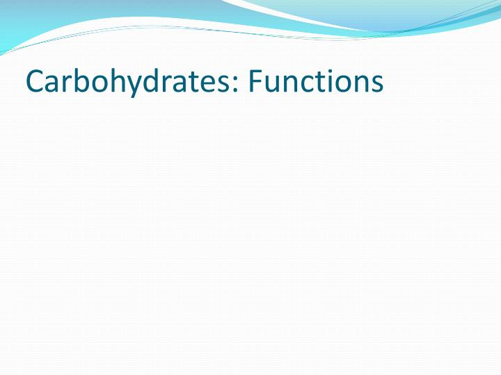 Carbohydrates: Functions