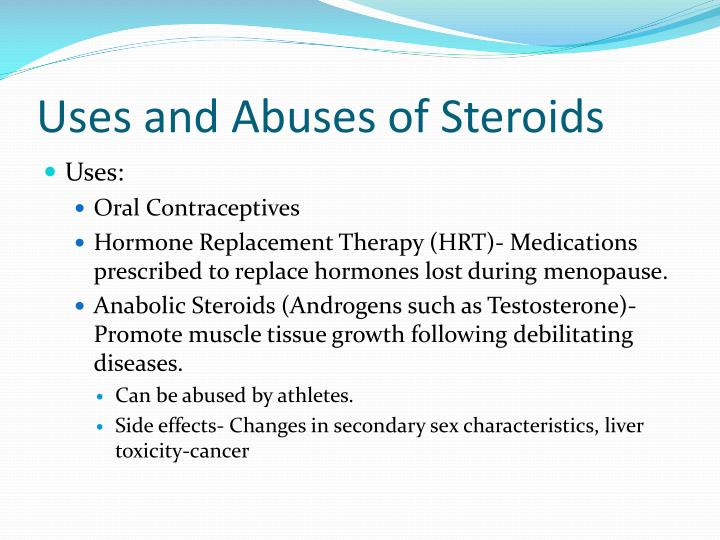Uses and Abuses of Steroids