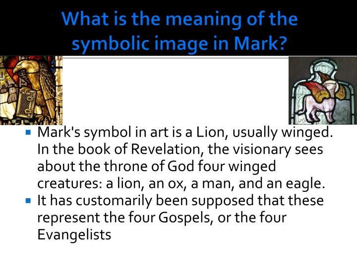 What is the meaning of the symbolic image in Mark?