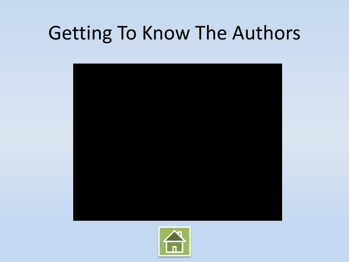 Getting To Know The Authors