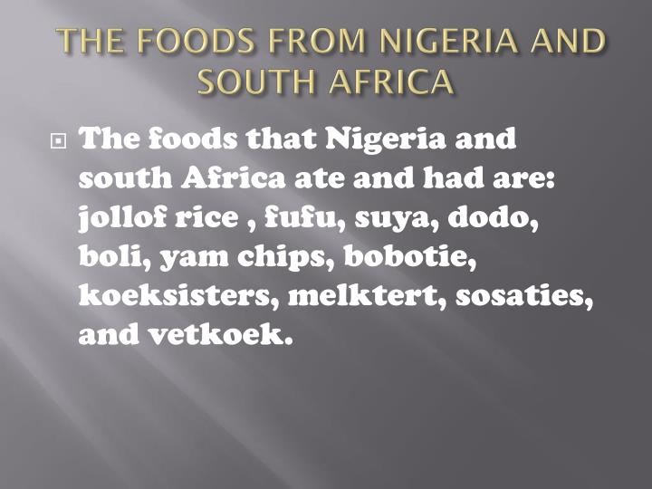 The foods from nigeria and south africa