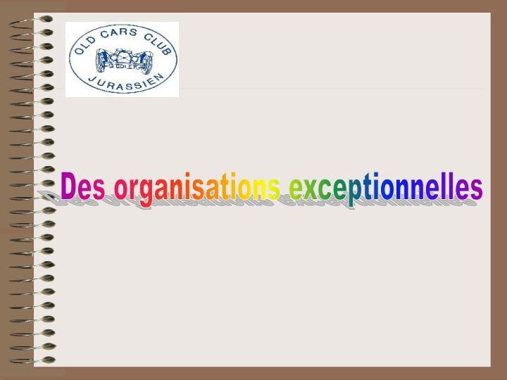 Des organisations exceptionnelles