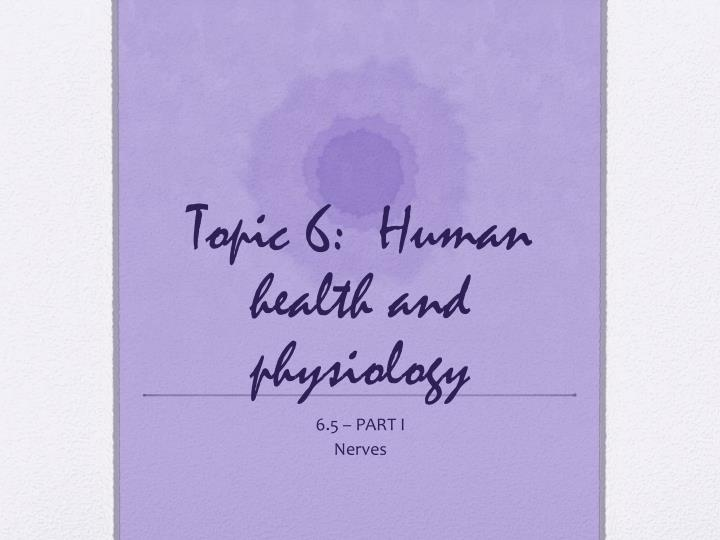 topic 6 human health and physiology n.