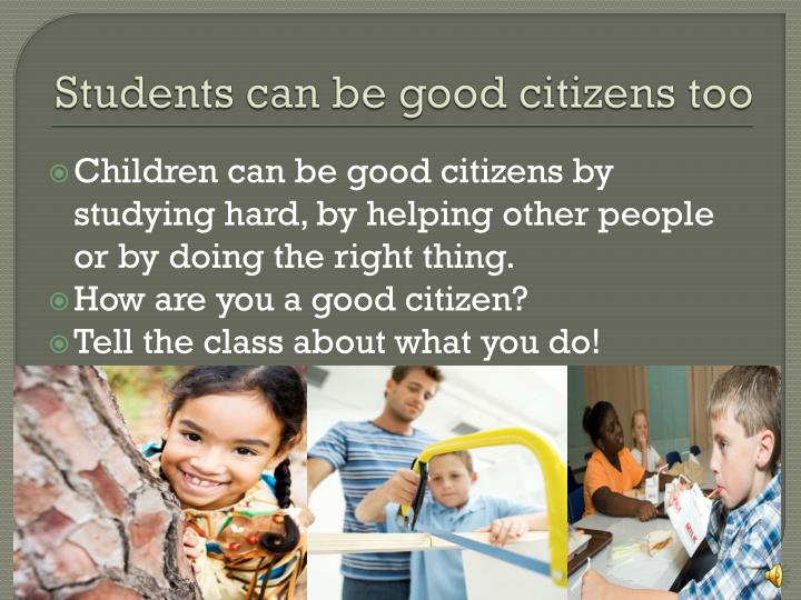 Students can be good citizens too