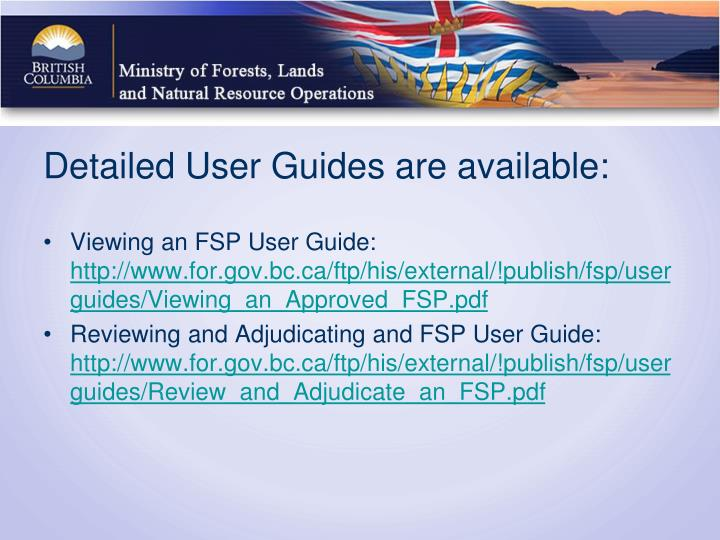 Detailed User Guides are available: