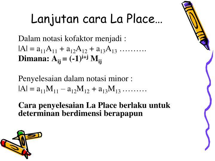 Lanjutan cara La Place…