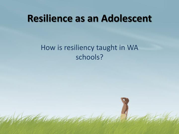 Resilience as an adolescent
