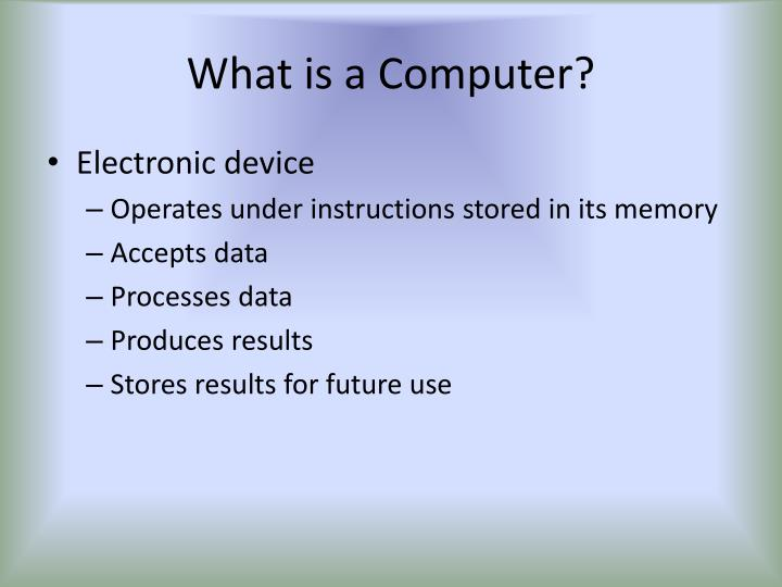 What is a computer1