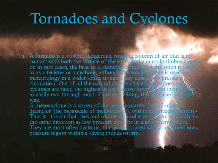 Tornadoes and cyclones