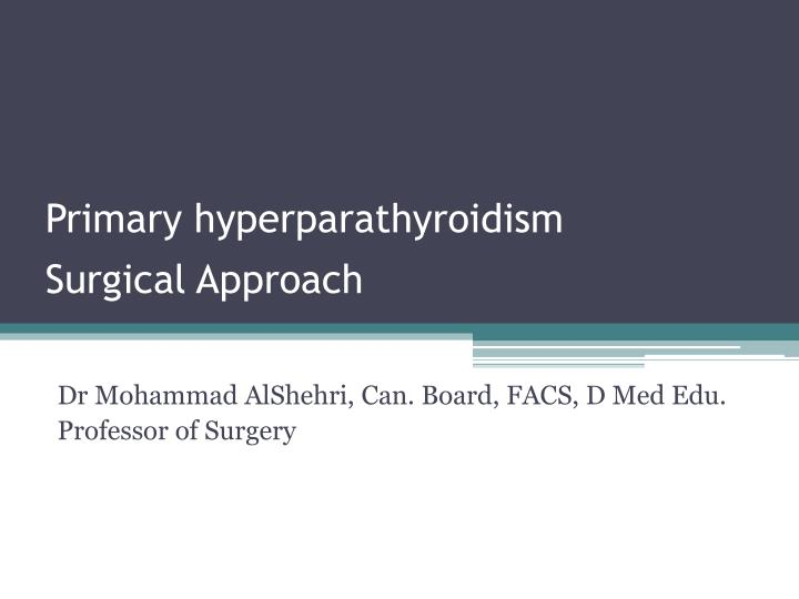 primary hyperparathyroidism surgical approach n.