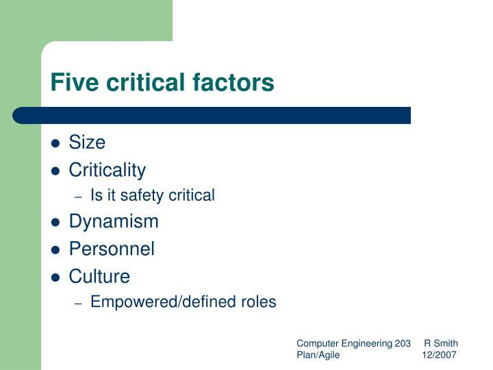 Five critical factors