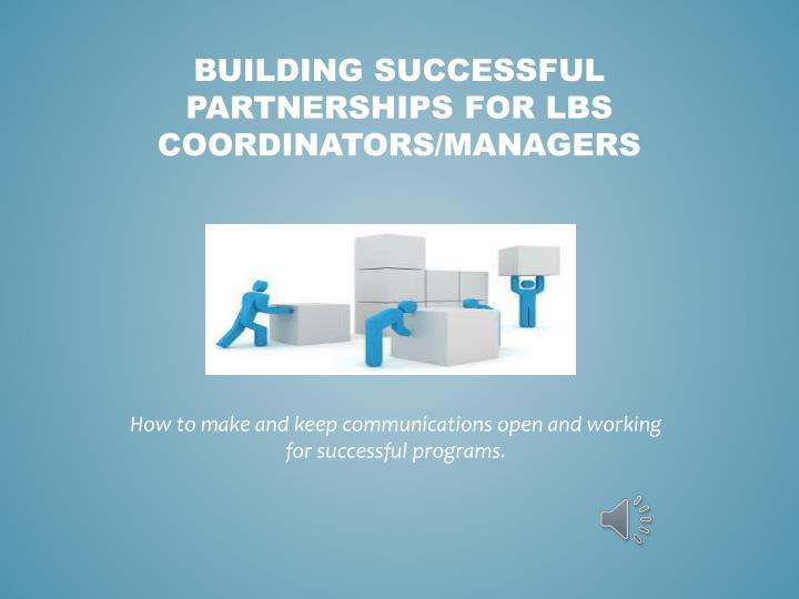 building successful partnerships for lbs coordinators managers n.