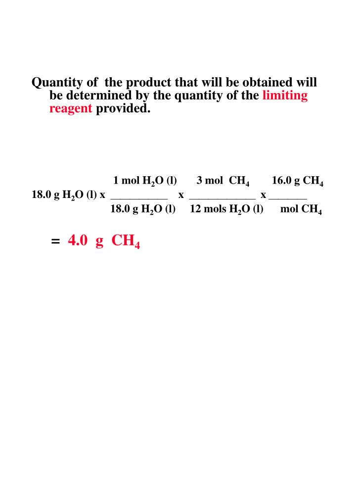 Quantity of  the product that will be obtained will be determined by the quantity of the