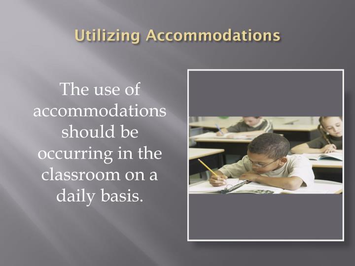 Utilizing Accommodations