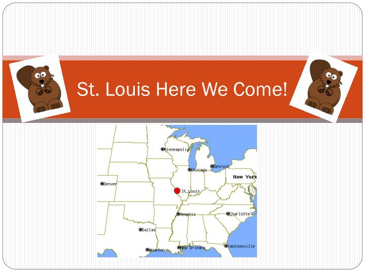 St. Louis Here We Come!
