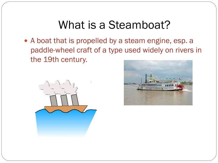 What is a Steamboat?