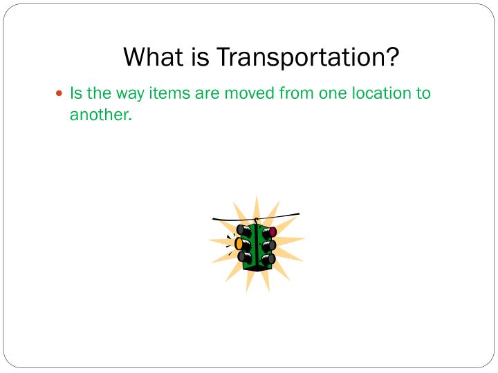 What is transportation