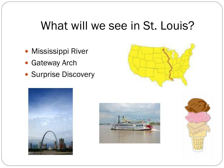 What will we see in St. Louis?