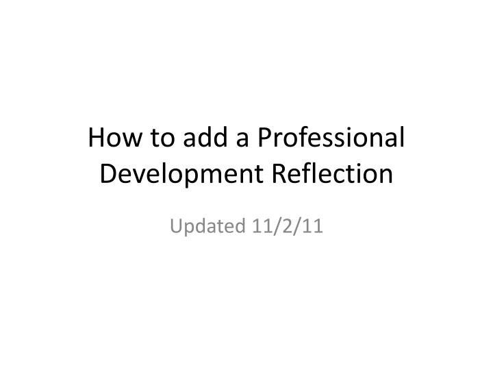 How to add a professional development reflection