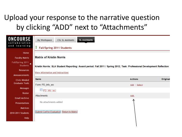 "Upload your response to the narrative question by clicking ""ADD"" next to ""Attachments"""