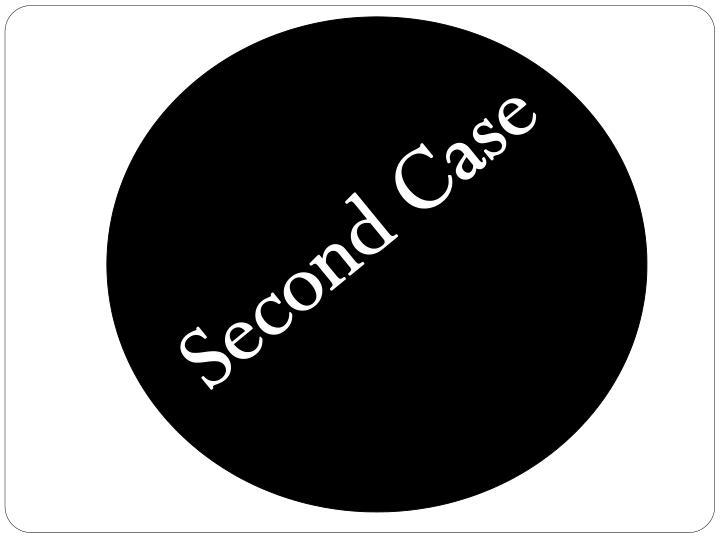 Second Case