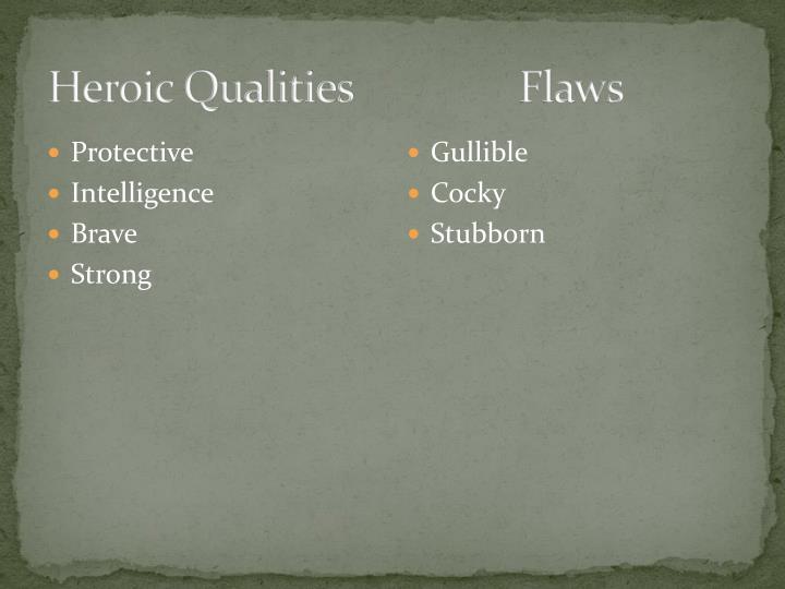Heroic qualities flaws