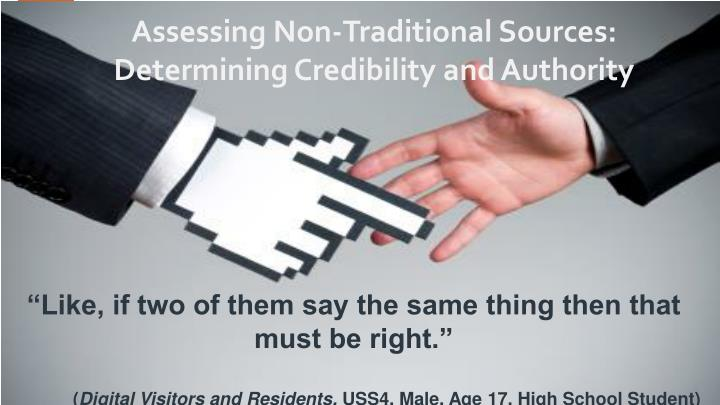 Assessing Non-Traditional Sources: