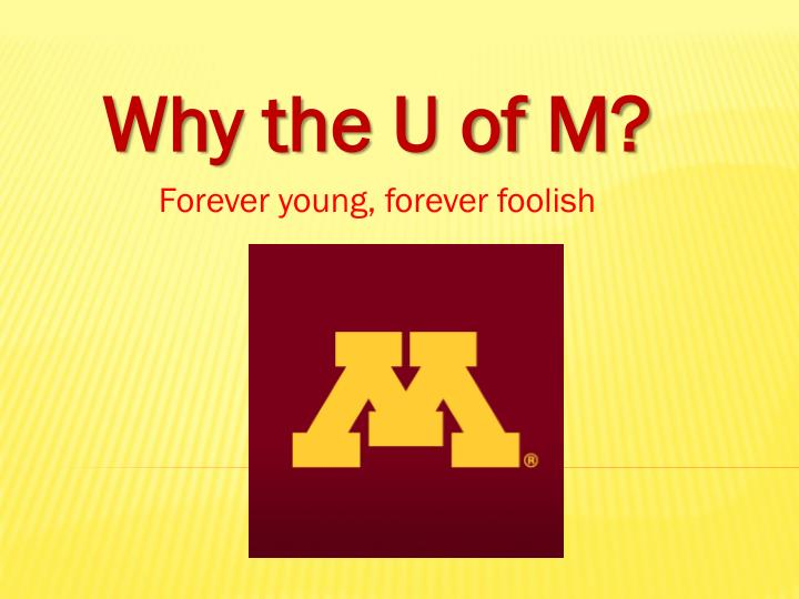 why the u of m forever young forever foolish n.