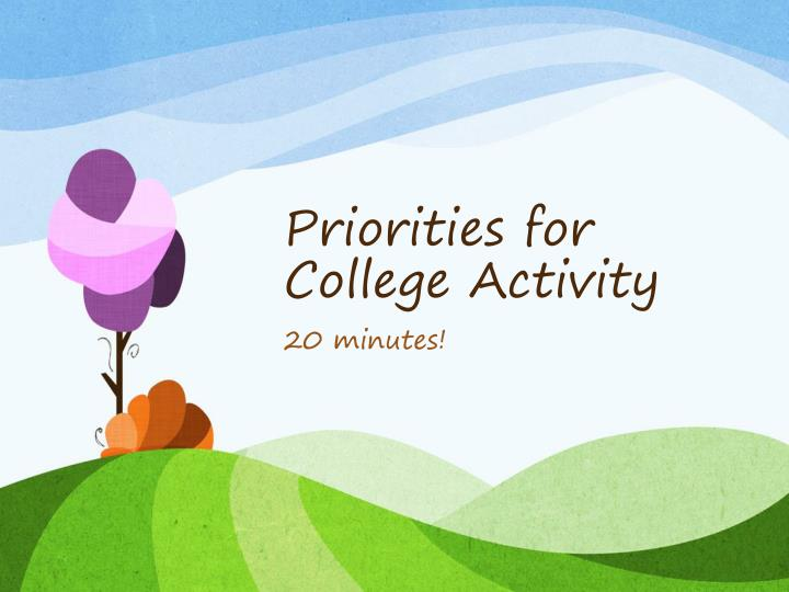 Priorities for College Activity