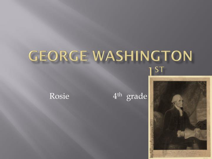 George washington 1 st