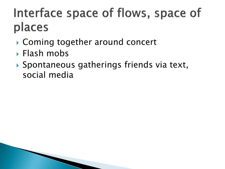 Interface space of flows, space of places