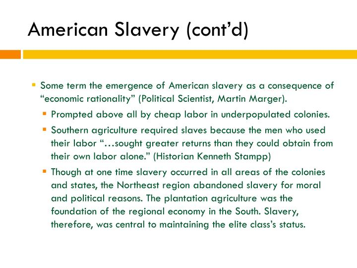 American Slavery (cont'd)