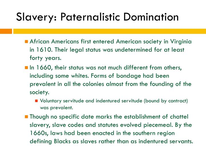 Slavery: Paternalistic Domination