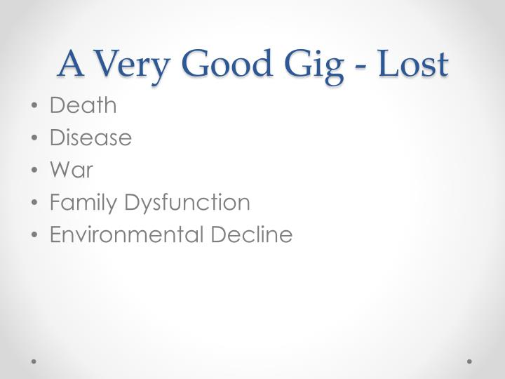 A Very Good Gig - Lost