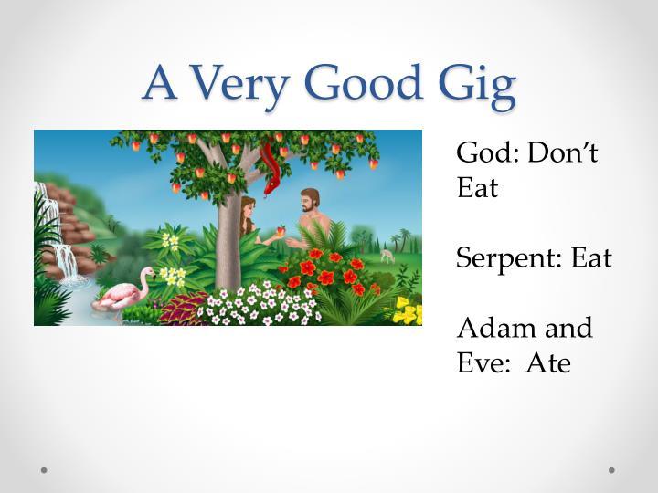 A Very Good Gig